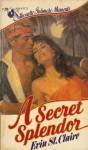 A Secret Splendor (Silhouette Intimate Moments, #29) - Sandra Brown, Erin St. Claire