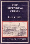 The Impending Crisis 1848-1861 (The New American Nation series) - David Morris Potter