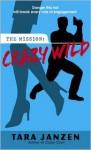 Crazy Wild Crazy Wild Crazy Wild - Tara Janzen