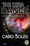 The Deja Dance - Caro Soles
