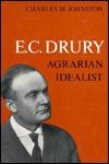 E C Drury Agrarian Idealist - Charles Johnston