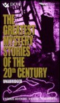 The Greatest Mystery Stories of the Twentieth Century - Lawrence Block, Ruth Rendell, Harry Kemelman