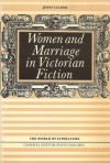 Women and Marriage in Victorian Fiction - Jenni Calder, David Daiches