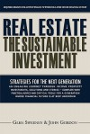 Real Estate: The Sustainable Investment: Strategies for the Next Generation - Glen Sweeney, John Gordon