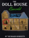 The Doll House: Emerald - Richard Roberts
