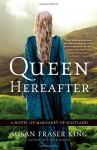 Queen Hereafter: A Novel of Margaret of Scotland - Susan Fraser King