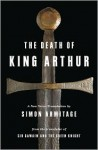 The Death of King Arthur: A New Verse Translation - Unknown, Simon Armitage