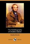 The Autobiography of Charles Darwin - Charles Darwin, Francis Darwin