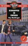 Kidnapped in Sweden - Roy MacGregor