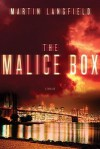The Malice Box: A Thriller - Martin Langfield