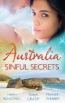 Mills & Boon : Australia: Sinful Secrets/Public Marriage, Private Secrets/Every Girl's Secret Fantasy/The Heart Surgeon's Secret Child - Helen Bianchin, Robyn Grady, Meredith Webber