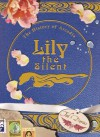 Lily the Silent - Tod Davies, Mike Madrid