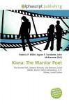 Kisna: The Warrior Poet - Agnes F. Vandome, John McBrewster, Sam B Miller II