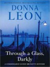 Through a Glass, Darkly (Guido Brunetti Series #15) - Donna Leon, David Colacci