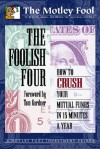 The Foolish Four: How to Crush Your Mutual Funds in 15 Minutes a Year - Brian Bauer, Tom Gardner