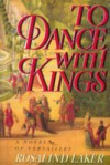 To Dance With Kings: A Novel of Versailles - Rosalind Laker
