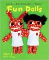 Aranzi Aronzo Fun Dolls - Aranzi Aronzo, Anne Ishii