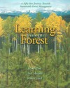 Learning from the Forest: A Fifty-Year Journey Towards Sustainable Forest Management - Robert Bott, Peter Murphy, Robert Udell, Gordon Baskerville