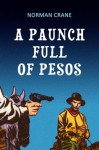 A Paunch Full of Pesos - Norman Crane