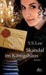 Skandal im Königshaus (Meisterspionin Mary Quinn #3) - Y.S. Lee