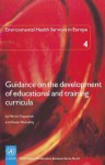Environmental Health Services in Europes 4: Guidance on the Development of Educational and Training Curricula - Martin Fitzpatrick, Xavier Bonnefoy