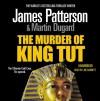 The Murder of King Tut - Joe Barrett, Martin Dugard, James Patterson