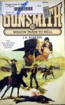 The Gunsmith #099: Wagon Train to Hell - J.R. Roberts