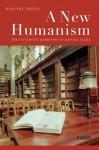 New Humanism, A: The University Addresses of Daisaku Ikeda - Daisaku Ikeda