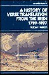The History of Verse Translation from the Irish 1789-1897 - Robert Welch