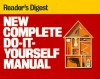 New Complete Do-It-Yourself Manual - Reader's Digest Association