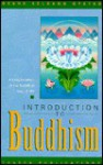 Introduction to Buddhism: An Explanation of the Buddhist Way of Life - Kelsang Gyatso