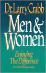 Men & Women: Enjoying the Difference - Larry Crabb