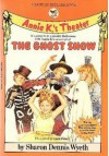 The Ghost Show - Sharon Dennis Wyeth
