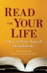 Read for Your Life: 11 Ways to Better Yourself Through Books - Pat Williams, Peggy Matthews Rose
