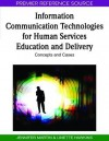Information Communication Technologies for Human Services Education and Delivery: Concepts and Cases - Jennifer Martin