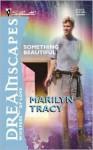 Something Beautiful - Marilyn Tracy