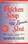 Chicken Soup for the Pet Lover's Soul: Stories About Pets as Teachers, Healers, Heroes and Friends - Jack Canfield, Mark Victor Hansen, Marty Becker, Carol Kline