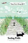 Saving Faith: The Adventures of Baby Cat in Cherry Grove - Tim Steffen