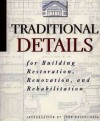 """Traditional Details for Building Restoration, Renovation and Rehabilitation from the 1932-51 Editions of """"Architectural Graphic Standards"""" - Harold Reeve Sleeper"""