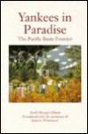 Yankees in Paradise: The Pacific Basin Frontier - Arrell Morgan Gibson, John S. Whitehead