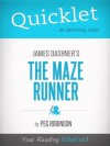 Quicklet on James Dashner's The Maze Runner (Book Summary) - Peg Robinson