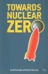 Towards Nuclear Zero - David Cortright