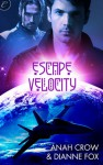 Escape Velocity - Anah Crow, Dianne Fox, Charles Carr