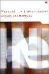 Pessoal e ... Transmissível - Carlos Vaz Marques