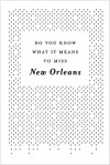Do You Know What It Means To Miss New Orleans? - David Rutledge, Jason Berry, Colleen Mondor, David Rutledge, Bruce Rutledge