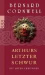 Die Artus-Chroniken. Arthurs letzter Schwur - Gisela Stege, Bernard Cornwell