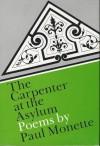 The Carpenter at the Asylum: Poems - Paul Monette