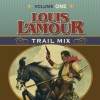 Louis L'Amour Trail Mix: Volume One - Louis L'Amour, Willie Nelson, Kris Kristofferson
