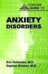 Concise Guide to Anxiety Disorders - Eric Hollander, Daphne Simeon