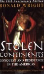 Stolen Continents: Conquest and Resistance in the Americas - Ronald Wright